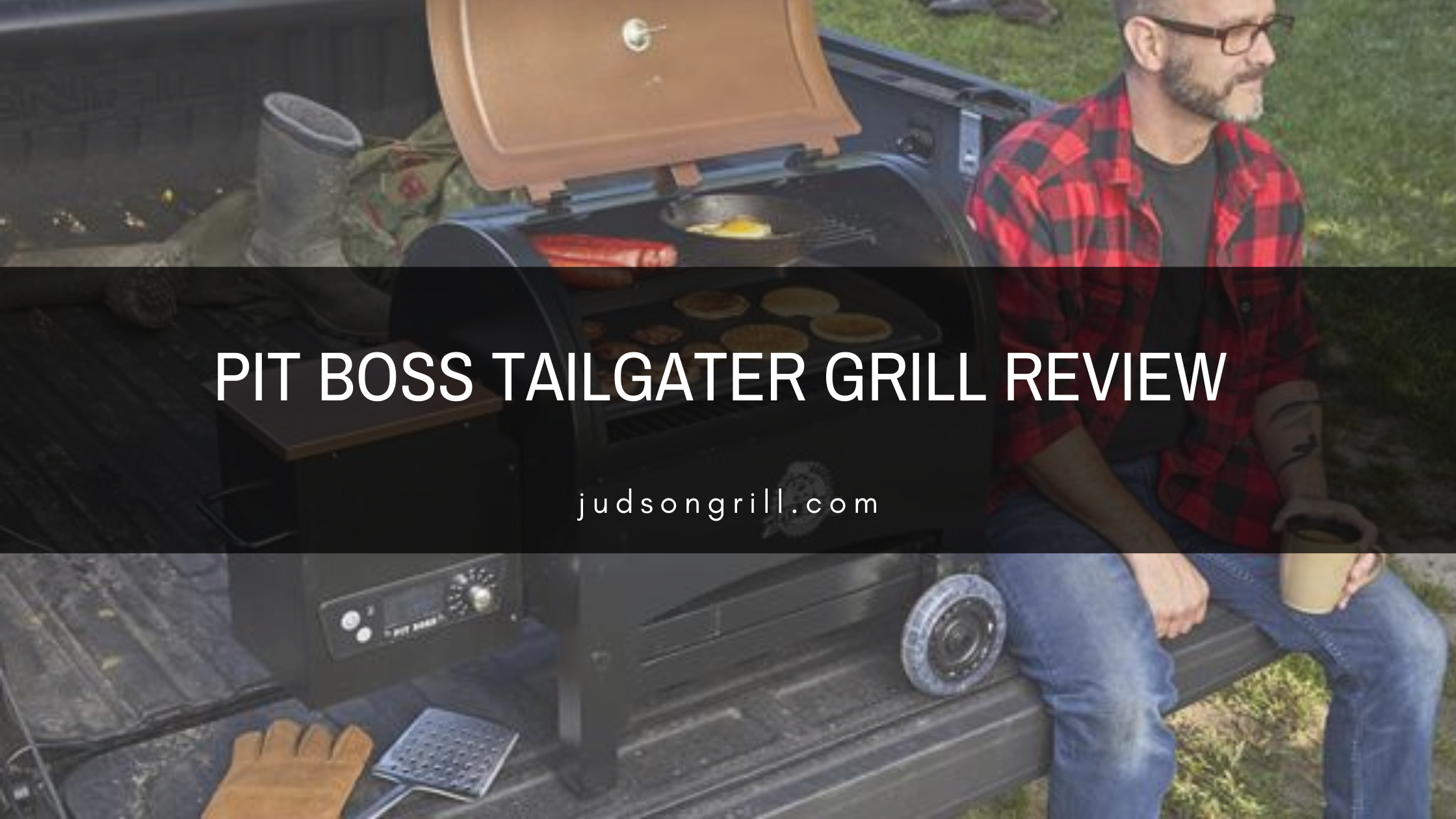 Pit Boss Tailgater Grill Review - The Best Wood Pellet Grill
