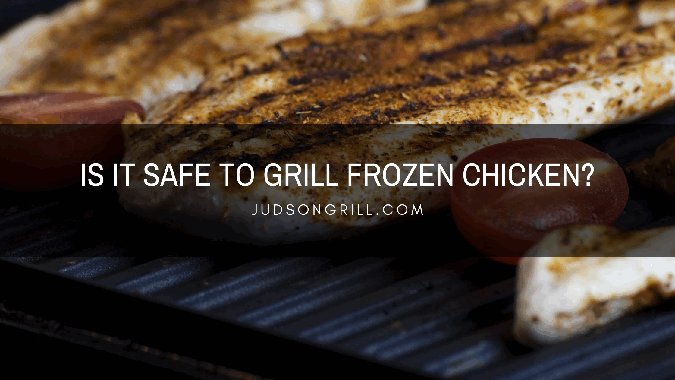 Is It Safe to Grill Frozen Chicken