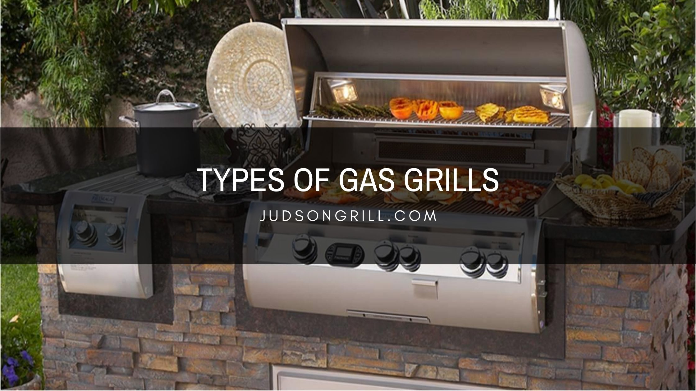 Types of Gas Grills