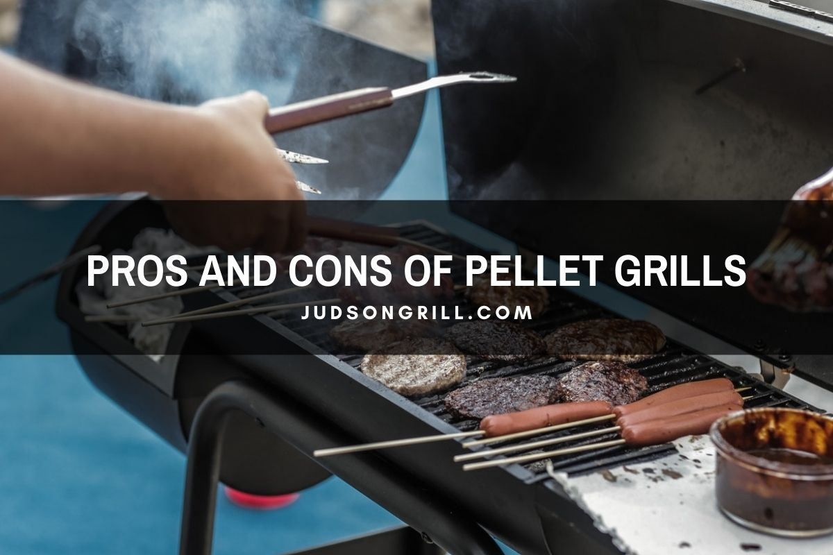 Pros and Cons of Pellet Grills