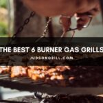 The Best 6 Burner Gas Grills of 2021